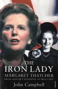 The Iron Lady.  Margaret Thatcher: From Grocer's Daughter to Iron Lady.