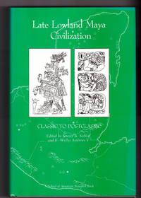 Late Lowland Maya Civilization: Classic to Postclassic