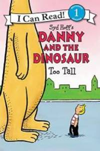 Danny and the Dinosaur: Too Tall (I Can Read Level 1) by Syd Hoff - Paperback - 2015-05-05 - from Books Express and Biblio.com