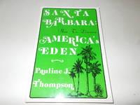 Santa Barbara : How to Discover America's Eden
