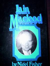 Iain Macleod by Nigel Fisher - First Edition - 1973 - from R. E. Coomber  and Biblio.com
