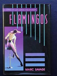 FLAMINGOS: A Novel of Lust, Greed and Murder
