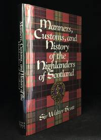 image of Manners, Customs, and History of the Highlanders of Scotland & Historical Account of the Clan MacGregor