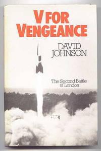 V FOR VENGEANCE:  THE SECOND BATTLE OF LONDON.