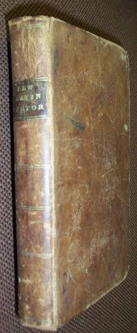 The New Latin Tutor; or, Exercises in etymology, syntax and prosody [Leather Bound]