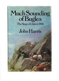 image of Much Sounding of Bugles: Siege of Chitral, 1895