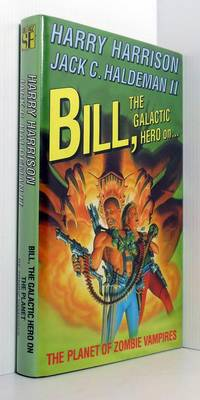 Bill, The Galactic Hero On The Planet Of The Zombie Vampires