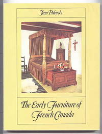 THE EARLY FURNITURE OF FRENCH CANADA.