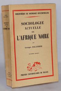 image of Sociologie actuelle de l'Afrique noire; dynamique sociale en Afrique Centrale; deuxième édition mise a jour et augmentée