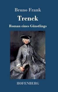 Trenck: Roman eines Gunstlings