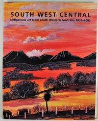 image of South West Central Indigenous art from south Western Australia 1833 - 2002 Art Gallery of Western Australia 30 January - 30 March 2003