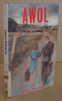 AWOL The True Story of a New Zealand Soldier