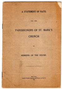 A Statement of Facts for the Parishioners of St Marks Church  [in the bowery]