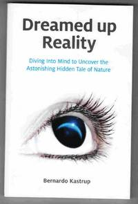 Dreamed Up Reality Diving Into Mind to Uncover the Astonishing Hidden Tale  of Nature