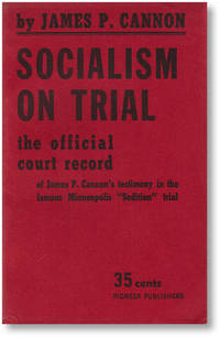 Socialism On Trial: The Official Court Record of James P. Cannon's Testimony in the Famous Minneapolis 'Sedition' Trial by [TROTSKYISM] CANNON, James P - 1949