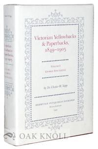VICTORIAN YELLOWBACKS & PAPERBACKS, 1849-1905. VOLUME I. GEORGE ROUTLEDGE