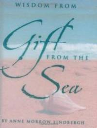 Wisdom from Gift from the Sea (Mini Book) by Anne Morrow Lindbergh - 2002-08-07