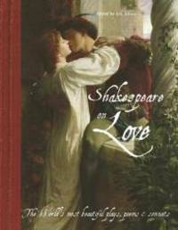Shakespeare On Love: The World's Most Beautiful Plays, Poems & Sonnets