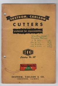 Ekstrom, Carlson Cutters Preferred for Dependability ECCO Catalog Number 48.