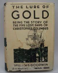 image of The Lure of Gold, being the Story of the Five Lost Ships of Christopher Columbus