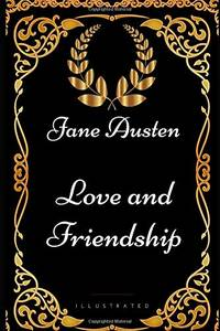 Love and Friendship: By Jane Austen   Illustrated