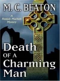 Death of a Charming Man (Hamish Macbeth Mysteries, No. 10) by M. C. Beaton - 2006-11-01
