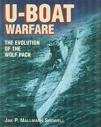 U-Boat Warfare: The Evolution of the Wolf Pack by  Jak P Mallman-Showell - Hardcover - Reprint - 2003 - from Dereks Transport Books and Biblio.com