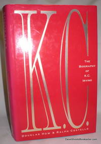 K.C.; The Biography of K.C. Irving