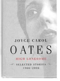 High Lonesome Selected Stories 1966-2006