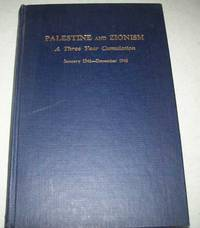 Palestine and Zionism: A Three Year Cumulation, January 1946-December 1948 (An Author and Subject...