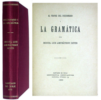 Santiago de Chile: Imprenta Cervantes, 1895. First edition. Modern red silk with gilt title and rule...