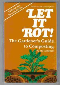 Let it Rot!  The Gardener's Guide to Composting