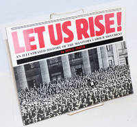 image of Let us rise! An illustrated history of the Manitoba labour movement