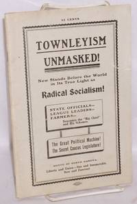 image of Townleyism unmasked!  Now stands before the world in its true light as radical socialism!