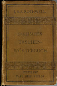 Englisches Taschen-Worterbuch by  J. S. S Rothwell - 1st Edition - 1893 - from Squirrel Away Books and Biblio.com