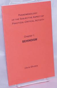 image of Phenomenology of the subjective aspect of practical-critical activity. Chapter 1: Behindism