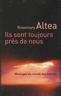 ILS SONT TOUJOURS PRES DE NOUS by ROSEMARY ALTEA - Paperback - 2013 - from Pinacle Books and Biblio.com