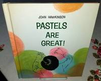 image of PASTELS ARE GREAT!