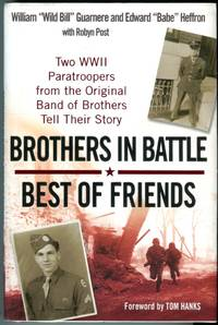 image of Brothers in Battle, Best of Friends: Two WWII Paratroopers from the Original Band of Brothers Tell Their Story