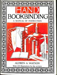Hand Bookbinding. A Manual of Instruction.