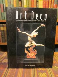 Art Deco : An Illustrated Guide to the Decorative Style 1920-40