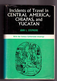 Incidents of Travel in Central America, Chiapas & Yucatan: with the Famous Catherwood Drawings [2 Volumes in 1] by John L. [Lloyd] Stephens; Richard L. Predmore, ed - 1956