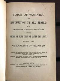 image of A voice of warning, and instruction to all people; or An introduction to the faith and doctrine of the Church of Jesus Christ of Latter Day Saints. Rev. Also an analysis of Isaiah 29