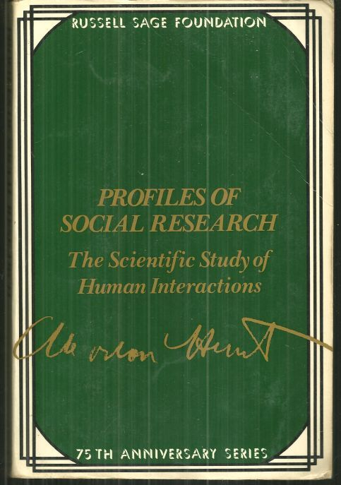 PROFILES OF SOCIAL RESEARCH The Scientific Study of Human Interaction, Hunt, Morton