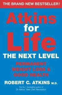 Atkins for Life : The Controlled Diet for Permanent Weight Loss and Good Health