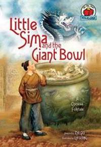 Little Sima and the Giant Bowl: A Chinese Folktale (On My Own Folklore)