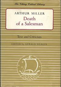 Death of A Salesman - Text and Criticism by Miller; Arhur; Weales, Gerald - Editor