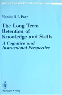 image of The Long-Term Retention of Knowledge and Skills. a Cognitive and Instructional Perspective