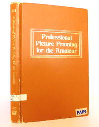 PROFESSIONAL PICTURE FRAMING FOR THE AMATEUR