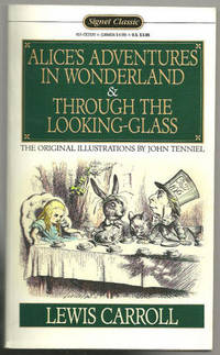 ALICE'S ADVENTURES IN WONDERLAND AND THROUGH THE LOOKING GLASS, Carroll, Lewis